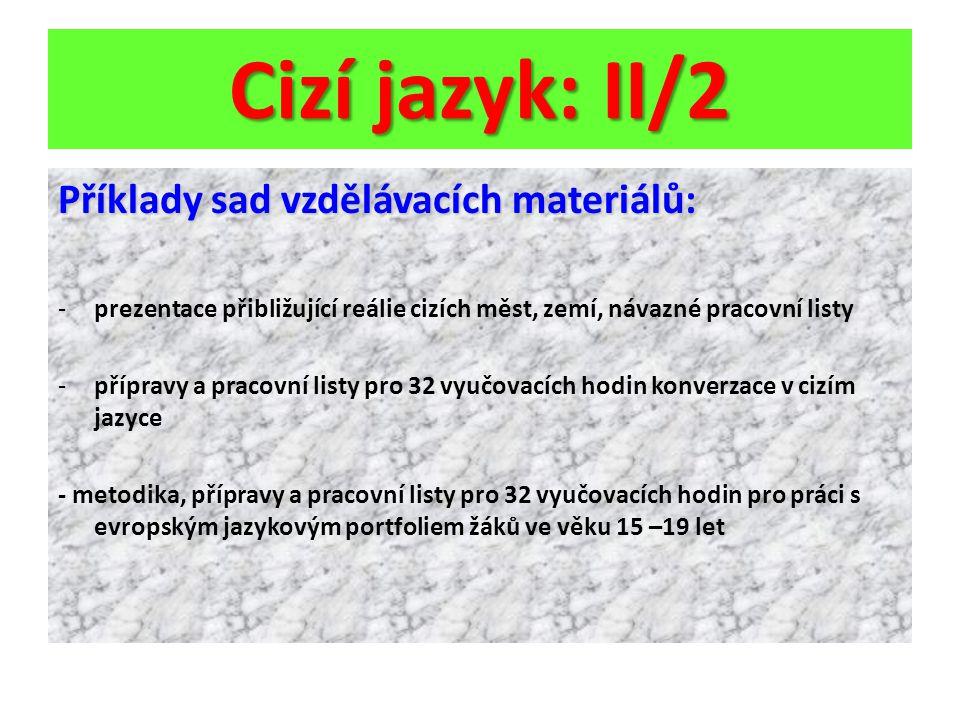 Cizí jazyk: II/2 Příklady sad vzdělávacích materiálů: