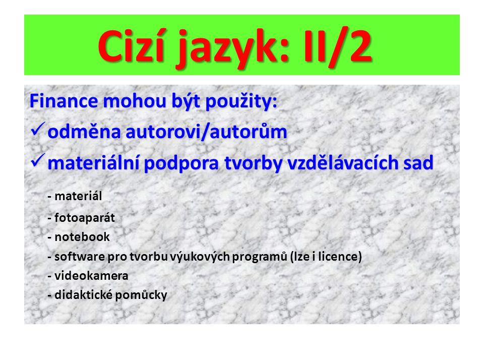 Cizí jazyk: II/2 Finance mohou být použity: odměna autorovi/autorům