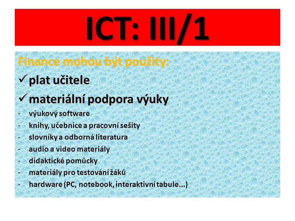 ICT: III/1 Finance mohou být použity: plat učitele