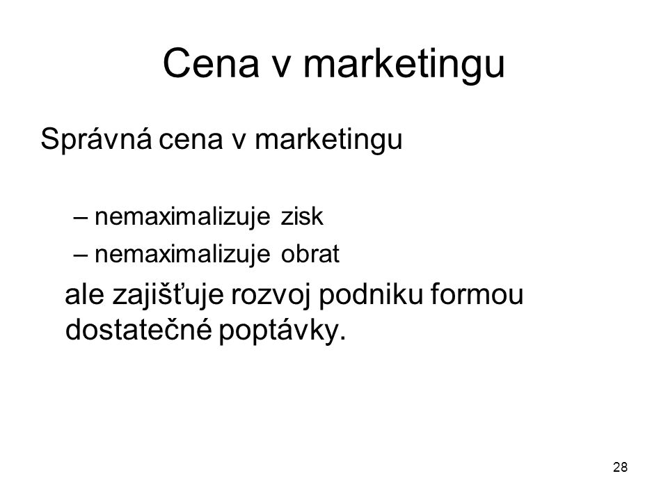 Cena v marketingu Správná cena v marketingu