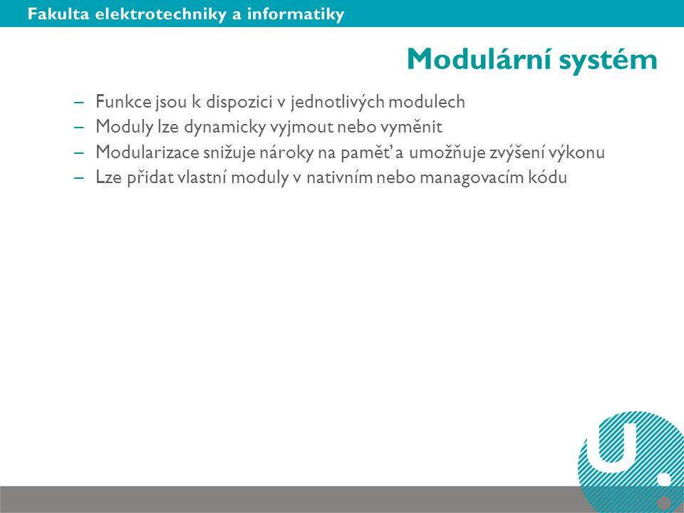 Modulární systém Funkce jsou k dispozici v jednotlivých modulech