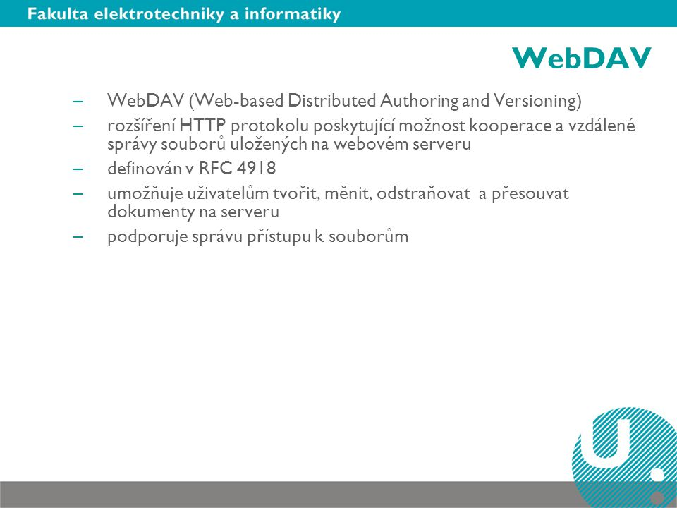 WebDAV WebDAV (Web-based Distributed Authoring and Versioning)