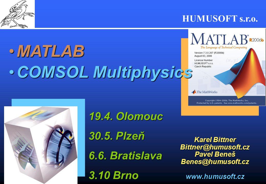 MATLAB COMSOL Multiphysics 19.4. Olomouc 30.5. Plzeň 6.6. Bratislava