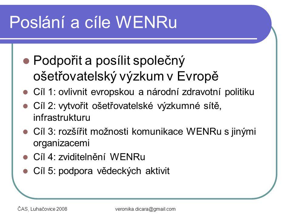 Poslání a cíle WENRu Podpořit a posílit společný ošetřovatelský výzkum v Evropě. Cíl 1: ovlivnit evropskou a národní zdravotní politiku.