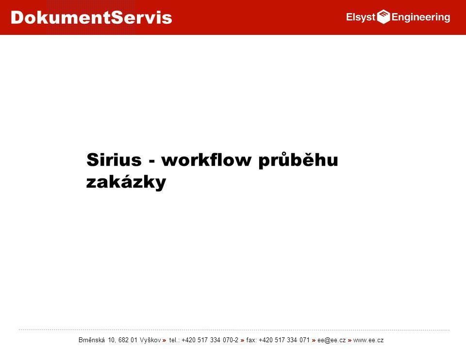 Sirius - workflow průběhu zakázky