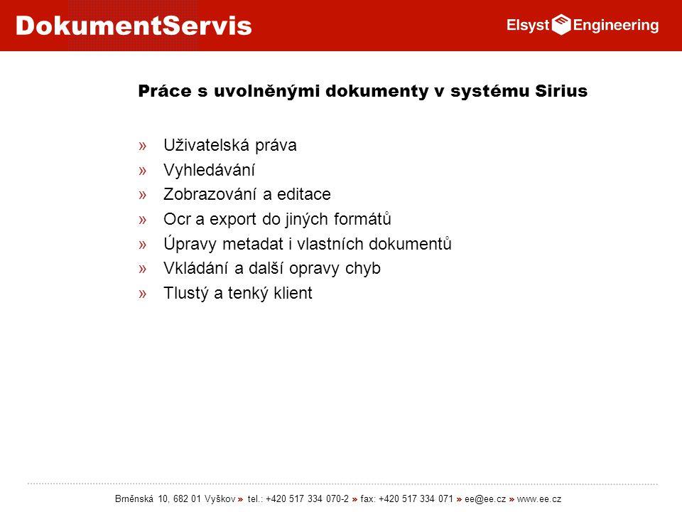Práce s uvolněnými dokumenty v systému Sirius
