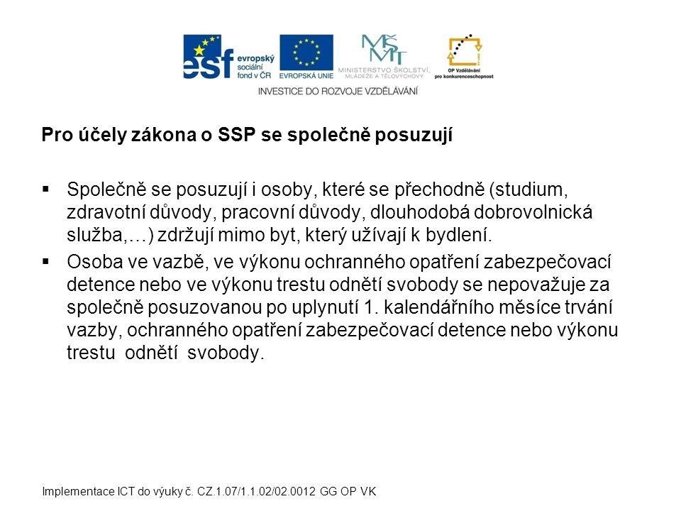 Pro účely zákona o SSP se společně posuzují