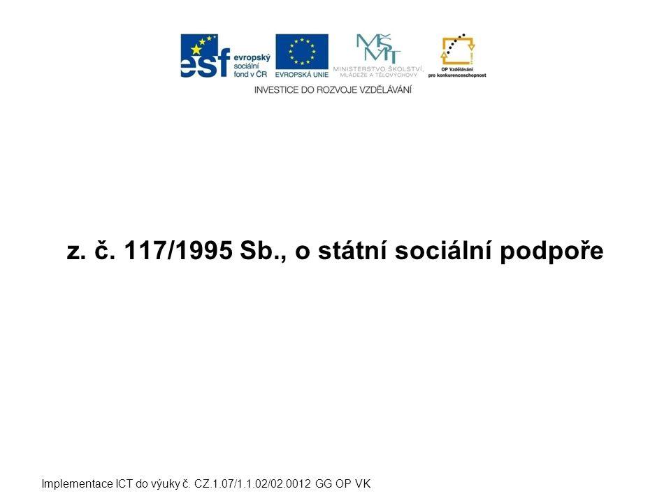 z. č. 117/1995 Sb., o státní sociální podpoře