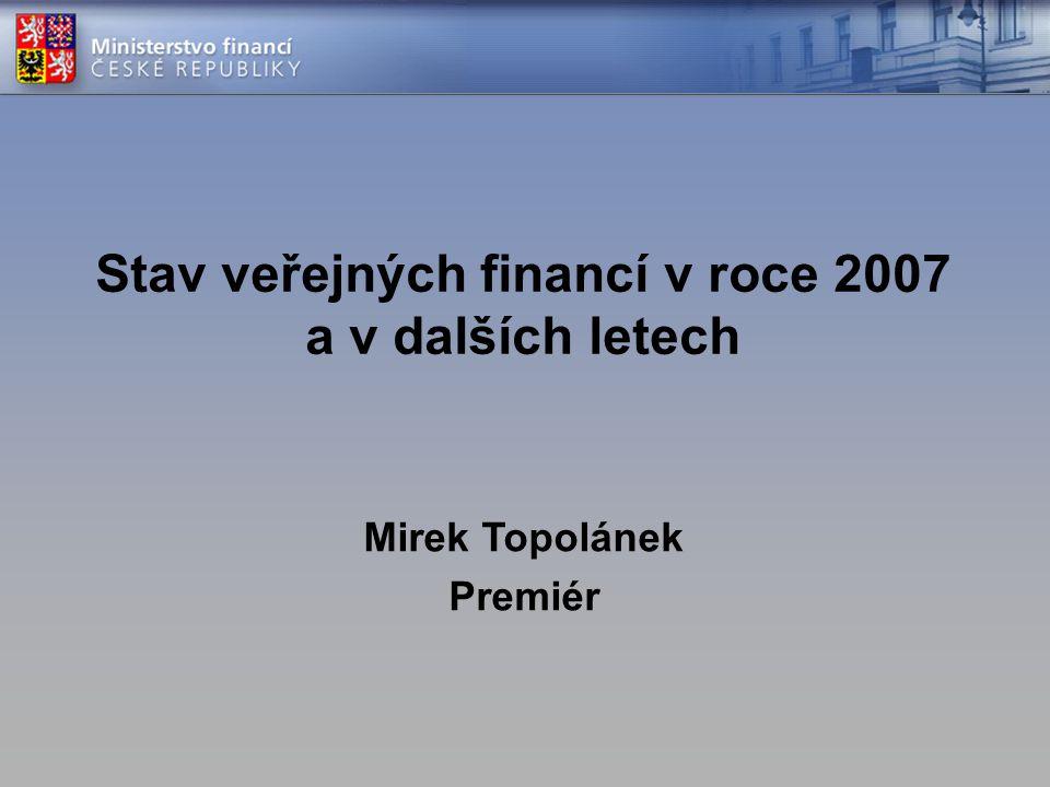 Stav veřejných financí v roce 2007 a v dalších letech