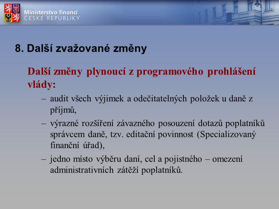 Další změny plynoucí z programového prohlášení vlády: