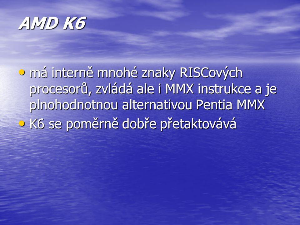 AMD K6 má interně mnohé znaky RISCových procesorů, zvládá ale i MMX instrukce a je plnohodnotnou alternativou Pentia MMX.
