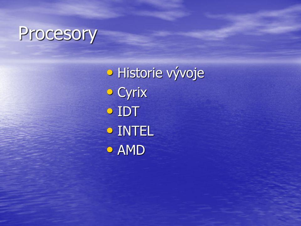 Procesory Historie vývoje Cyrix IDT INTEL AMD