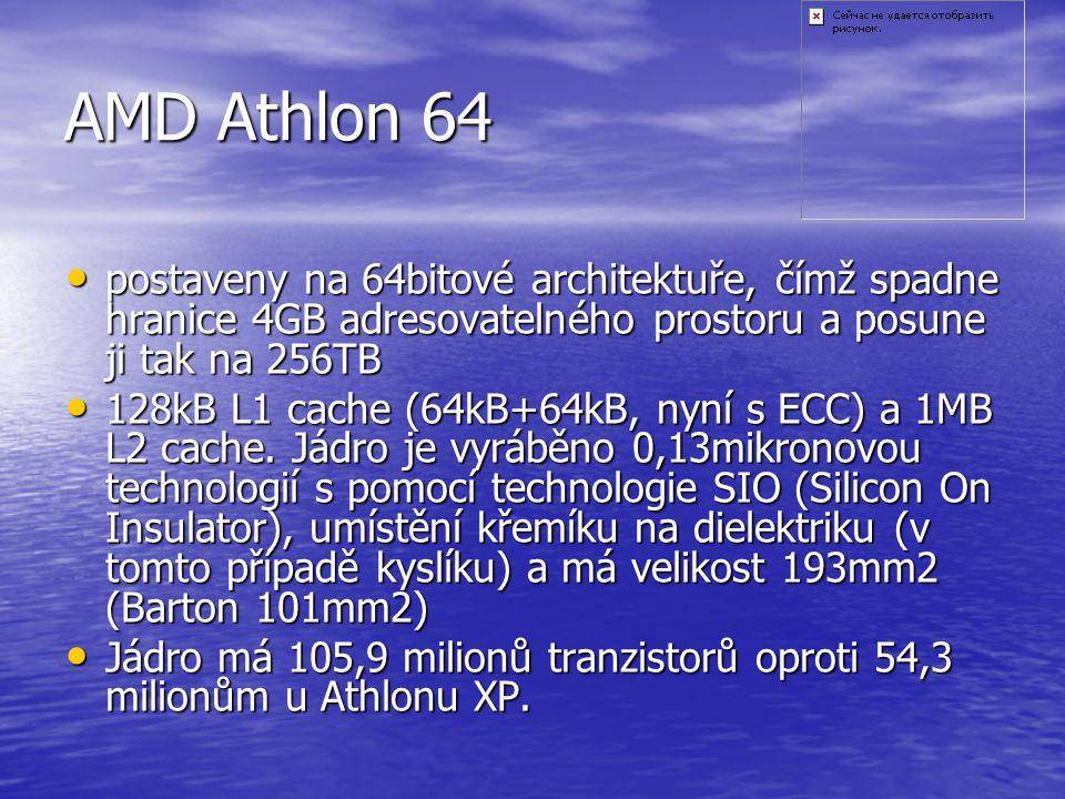 AMD Athlon 64 postaveny na 64bitové architektuře, čímž spadne hranice 4GB adresovatelného prostoru a posune ji tak na 256TB.