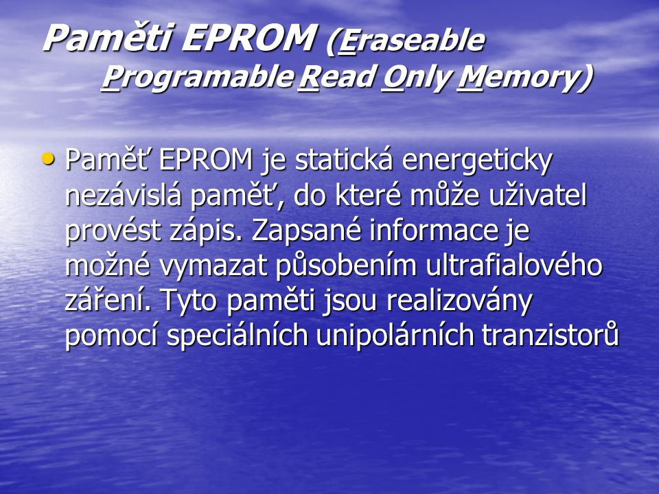 Paměti EPROM (Eraseable Programable Read Only Memory)