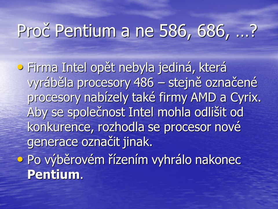 Proč Pentium a ne 586, 686, …