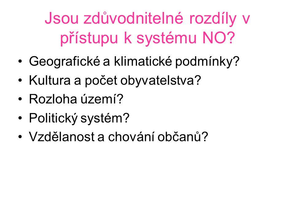 Jsou zdůvodnitelné rozdíly v přístupu k systému NO