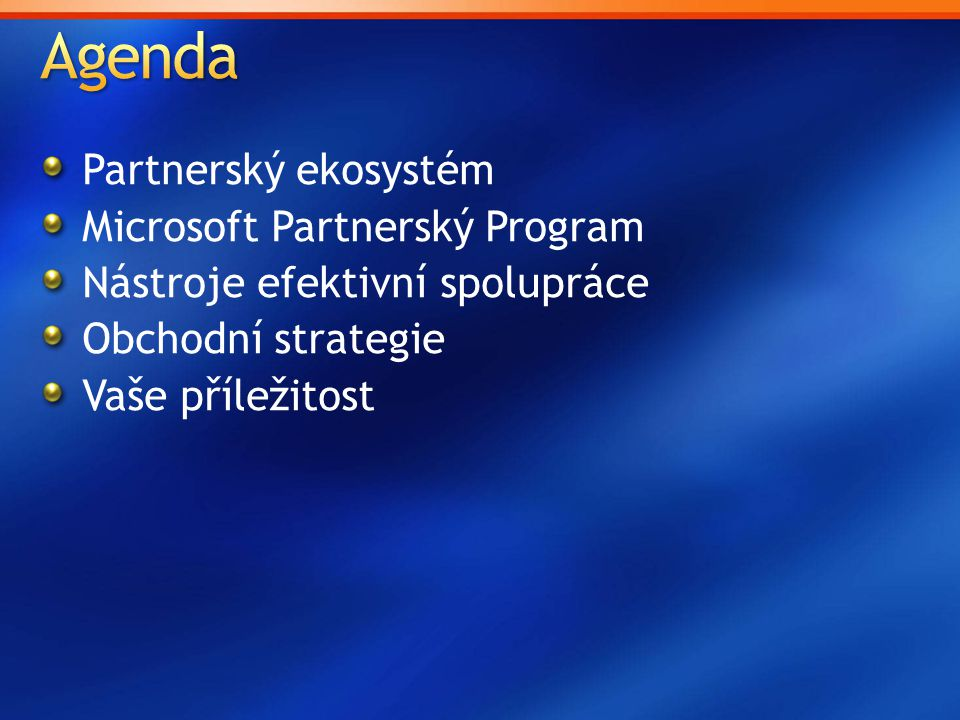 Agenda Partnerský ekosystém Microsoft Partnerský Program