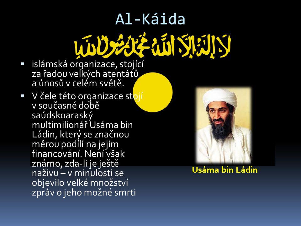 Al-Káida islámská organizace, stojící za řadou velkých atentátů a únosů v celém světě.