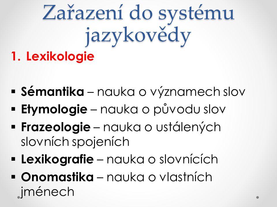 Zařazení do systému jazykovědy