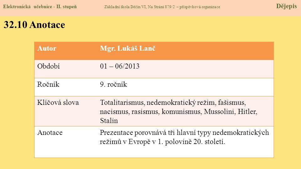 32.10 Anotace Autor Mgr. Lukáš Lanč Období 01 – 06/2013 Ročník