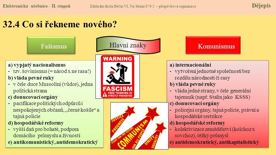 32.4 Co si řekneme nového Fašismus Hlavní znaky Komunismus