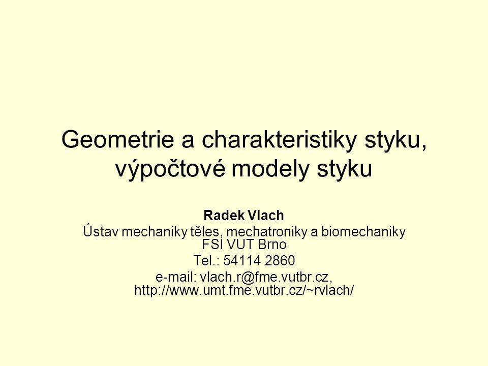 Geometrie a charakteristiky styku, výpočtové modely styku