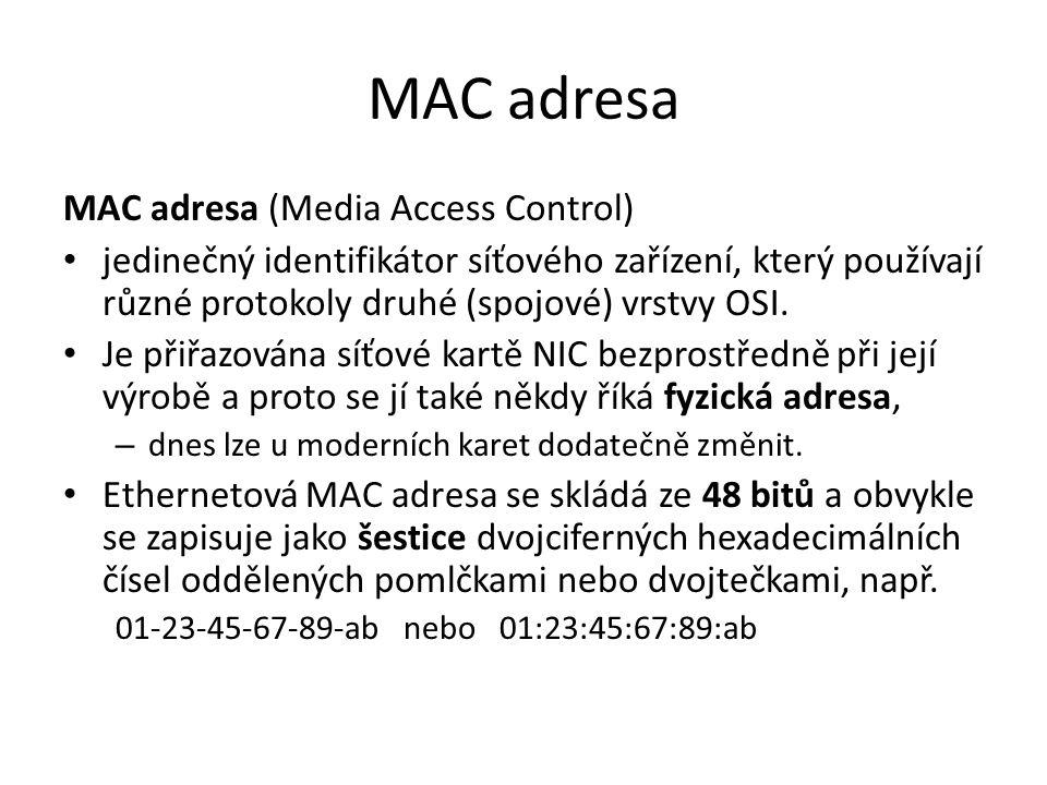 MAC adresa MAC adresa (Media Access Control)
