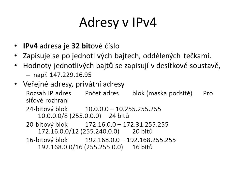 Adresy v IPv4 IPv4 adresa je 32 bitové číslo