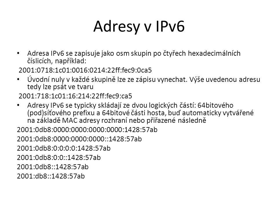 Adresy v IPv6 Adresa IPv6 se zapisuje jako osm skupin po čtyřech hexadecimálních číslicích, například: