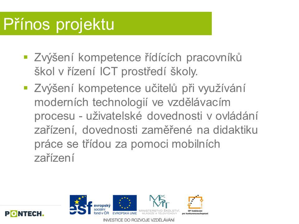 Přínos projektu Zvýšení kompetence řídících pracovníků škol v řízení ICT prostředí školy.