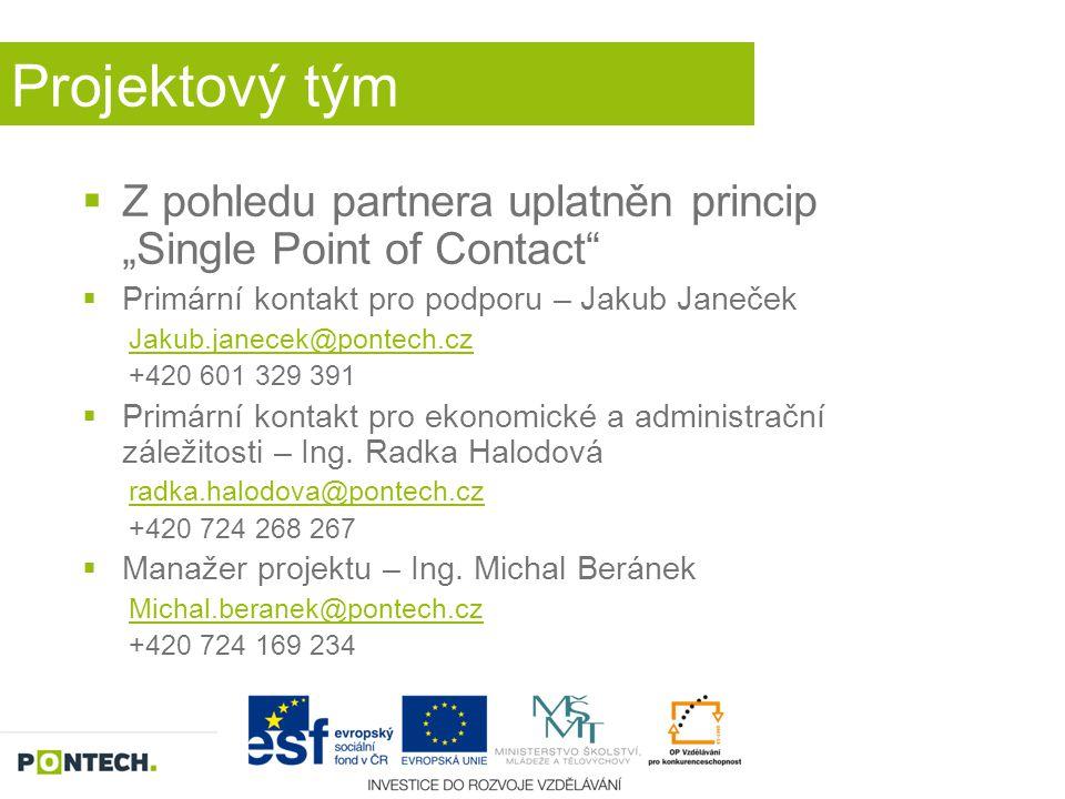 """Projektový tým Z pohledu partnera uplatněn princip """"Single Point of Contact Primární kontakt pro podporu – Jakub Janeček."""
