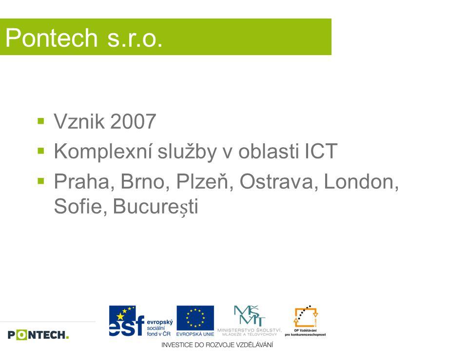 Pontech s.r.o. Vznik 2007 Komplexní služby v oblasti ICT