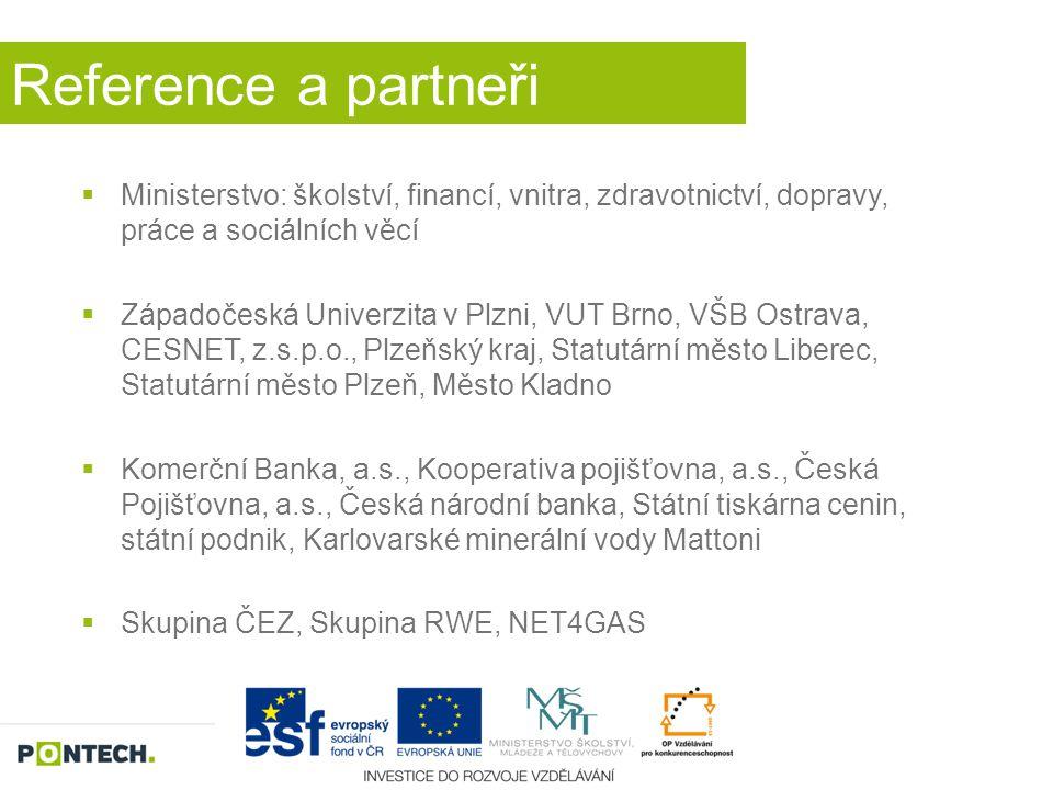 Reference a partneři Ministerstvo: školství, financí, vnitra, zdravotnictví, dopravy, práce a sociálních věcí.
