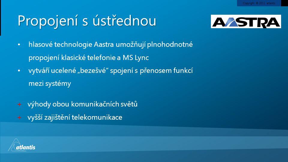 Propojení s ústřednou hlasové technologie Aastra umožňují plnohodnotné propojení klasické telefonie a MS Lync.