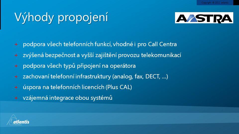 Výhody propojení podpora všech telefonních funkcí, vhodné i pro Call Centra. zvýšená bezpečnost a vyšší zajištění provozu telekomunikací.