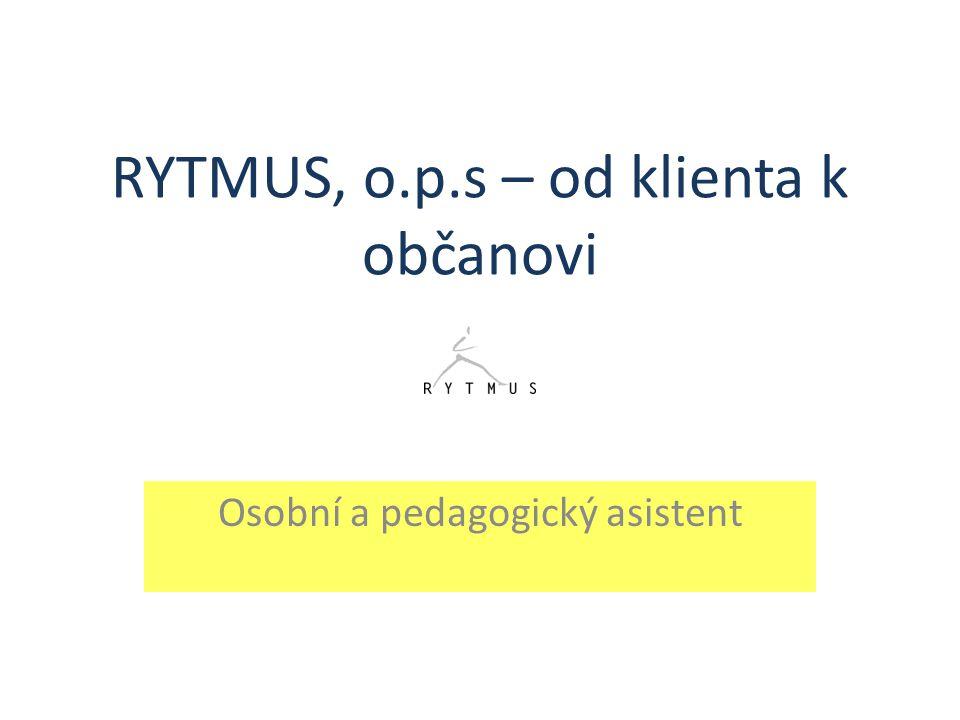 RYTMUS, o.p.s – od klienta k občanovi