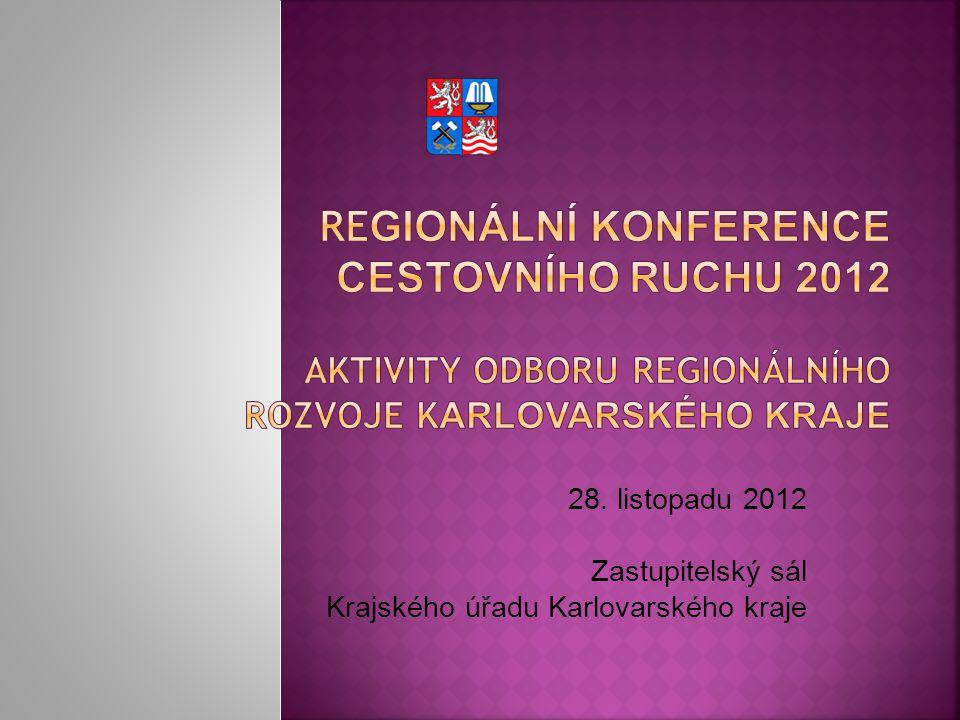 Regionální konference cestovního ruchu 2012 AKTIVITY ODBORU REGIONÁLNÍHO ROZVOJE KARLOVARSKÉHO KRAJE