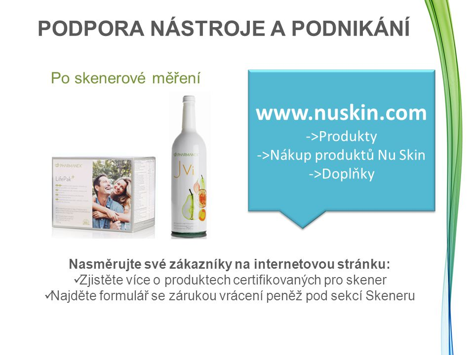 www.nuskin.com PODPORA NÁSTROJE A PODNIKÁNÍ Po skenerové měření