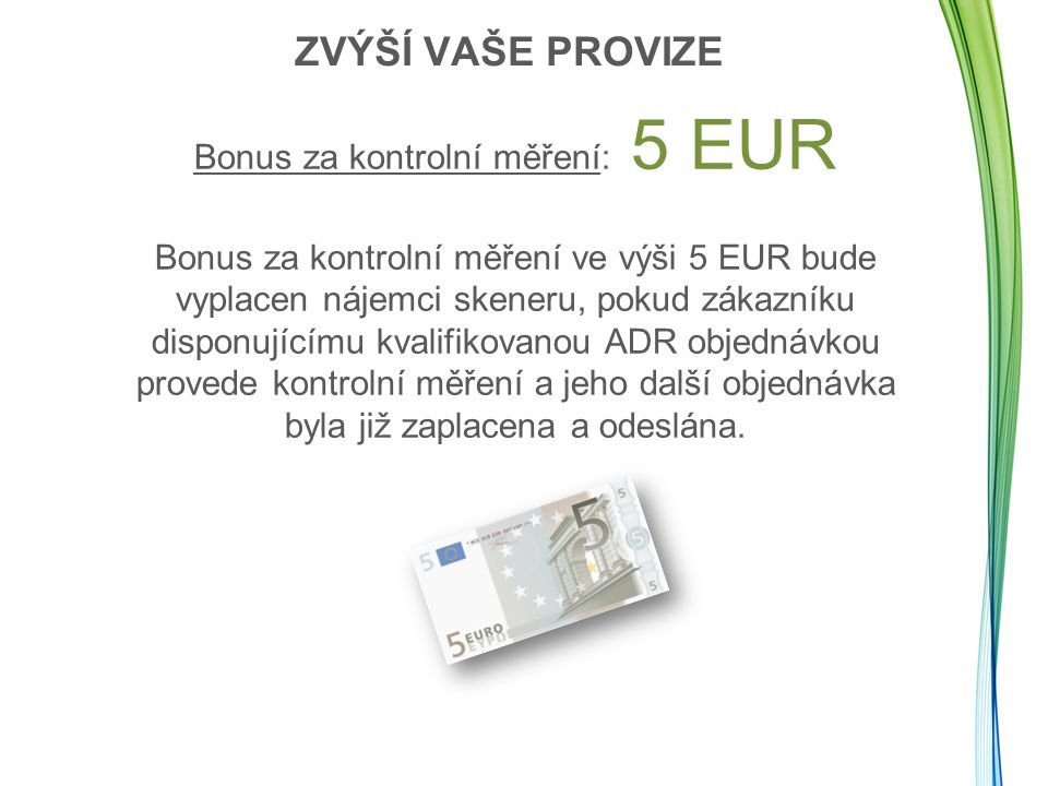 Bonus za kontrolní měření: 5 EUR