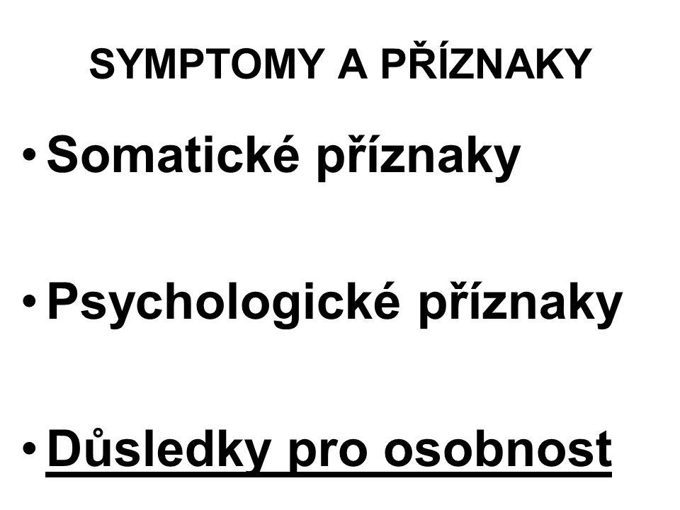 Psychologické příznaky Důsledky pro osobnost