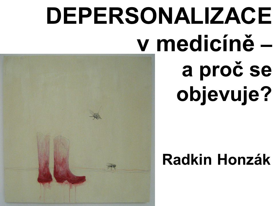 DEPERSONALIZACE v medicíně – a proč se objevuje Radkin Honzák