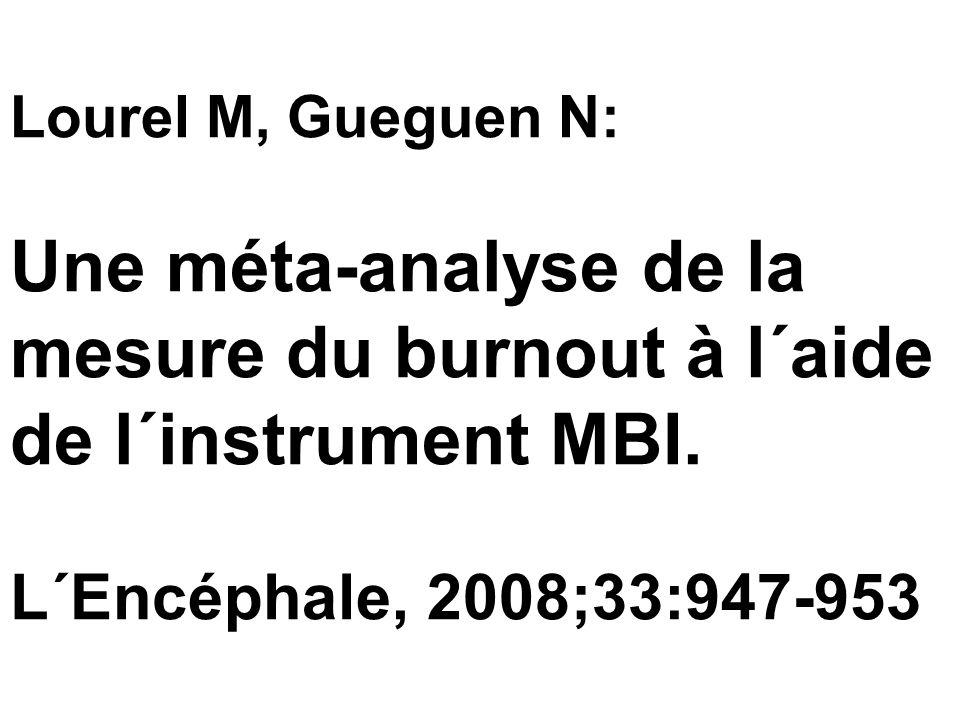 Lourel M, Gueguen N: Une méta-analyse de la mesure du burnout à l´aide de l´instrument MBI.