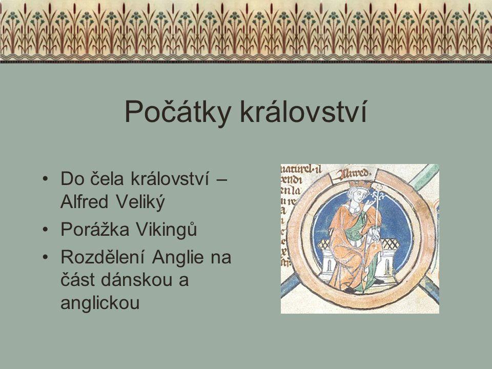 Počátky království Do čela království – Alfred Veliký Porážka Vikingů