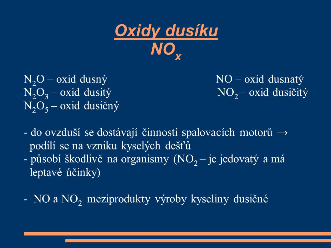 Oxidy dusíku NOx N2O – oxid dusný NO – oxid dusnatý
