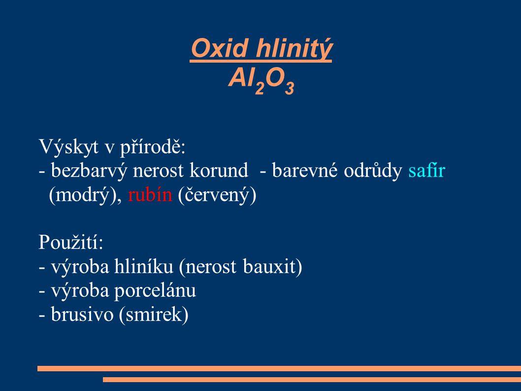 Oxid hlinitý Al2O3 Výskyt v přírodě: