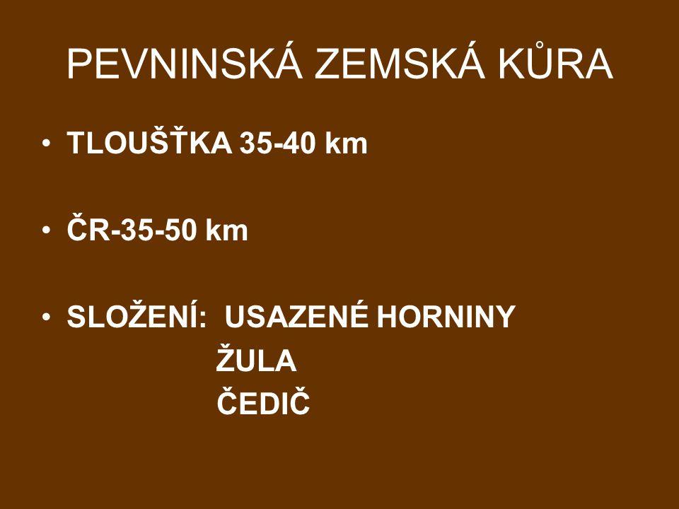PEVNINSKÁ ZEMSKÁ KŮRA TLOUŠŤKA 35-40 km ČR-35-50 km