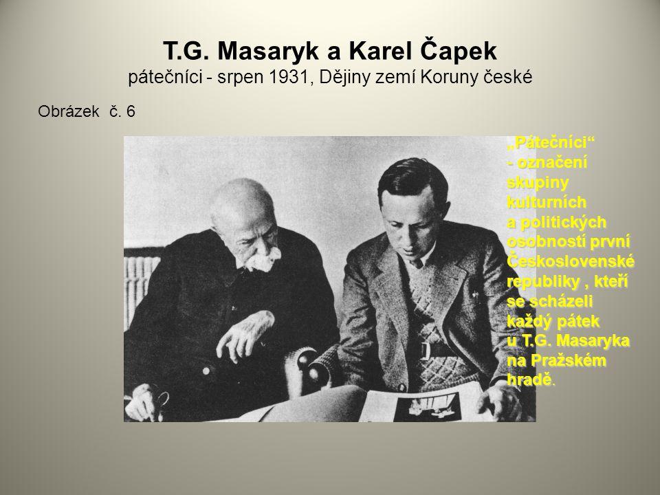 T.G. Masaryk a Karel Čapek pátečníci - srpen 1931, Dějiny zemí Koruny české
