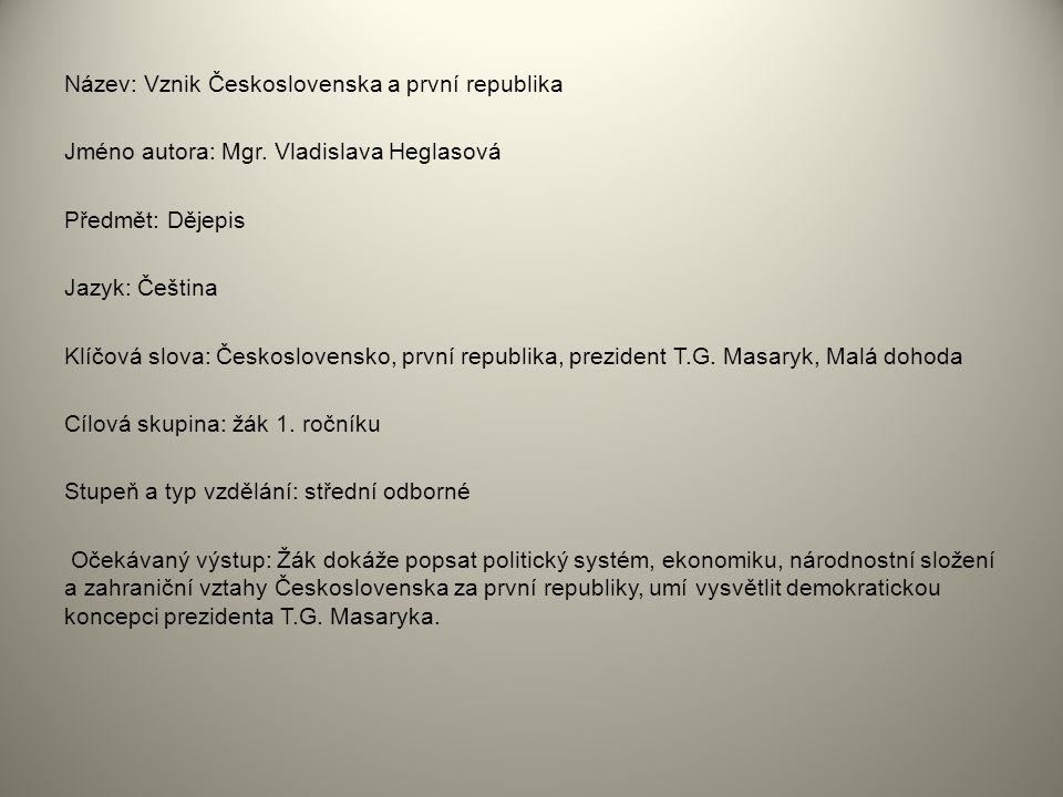 Název: Vznik Československa a první republika Jméno autora: Mgr