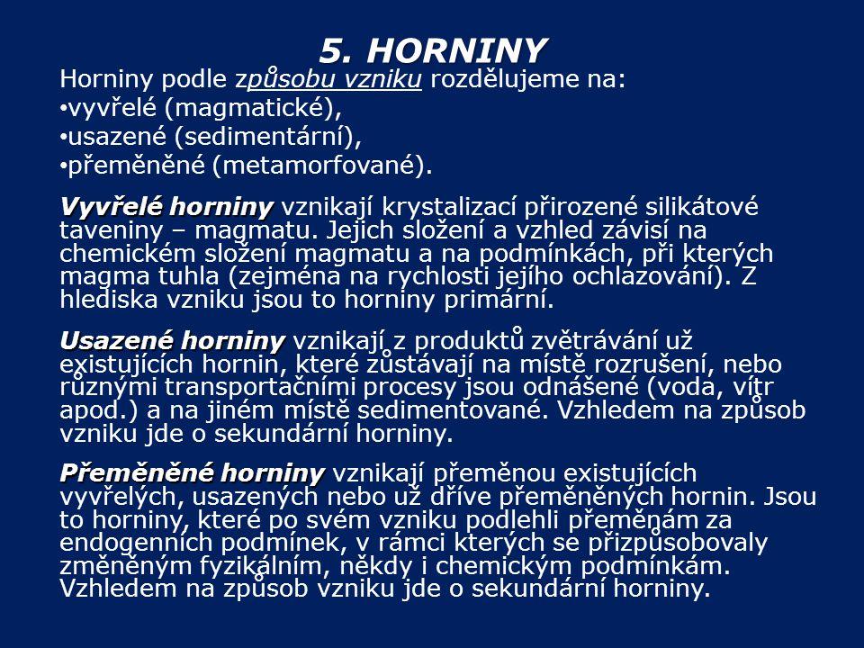 5. HORNINY Horniny podle způsobu vzniku rozdělujeme na: