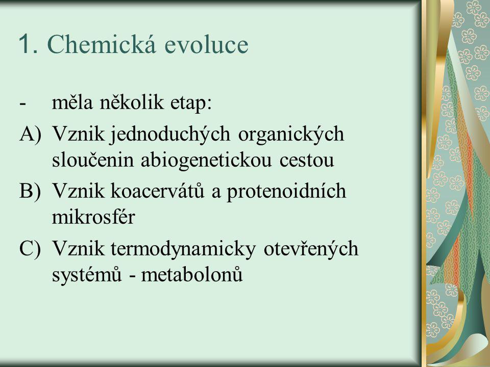 1. Chemická evoluce měla několik etap: